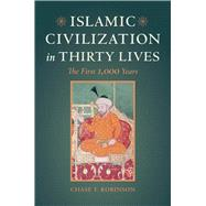 Islamic Civilization in Thirty Lives by Robinson, Chase F., 9780520292987