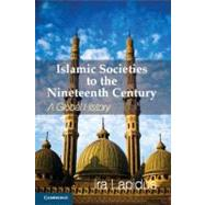 Islamic Societies to the Nineteenth Century: A Global History by Ira M. Lapidus, 9780521732987