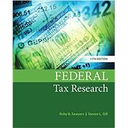 Federal Tax Research by Sawyers, Roby; Gill, Steven, 9781337282987