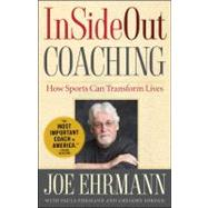 InSideOut Coaching How Sports Can Transform Lives by Ehrmann, Joe; Ehrmann, Paula; Jordan, Gregory, 9781439182987