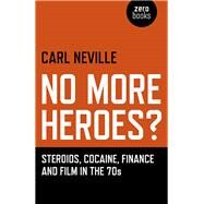 No More Heroes? by Neville, Carl, 9781782792987