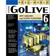Real World Adobe GoLive 6 by Carlson, Jeff; Fleishman, Glenn, 9780201882988