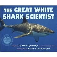 The Great White Shark Scientist by Montgomery, Sy; Ellenbogen, Keith, 9780544352988