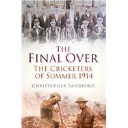 The Final Over by Sandford, Christopher, 9780750962988