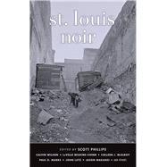 St. Louis Noir by Phillips, Scott, 9781617752988