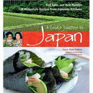 A Cook's Journey to Japan: Fish Tales and Rice Paddies / 100 Homestyle Recipes from Japanese Kitchens by Feldner, Sarah Marx; Murata, Noboru; Andoh, Elizabeth; Kawachi, Yumi (CON), 9784805312988