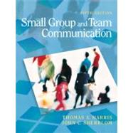Small Group and Team Communication by Harris, Thomas E.; Sherblom, John C., 9780205692989