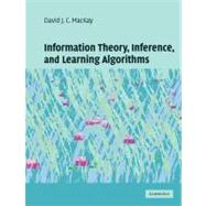 Information Theory, Inference and Learning Algorithms by David J. C. MacKay, 9780521642989