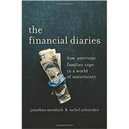 The Financial Diaries by Morduch, Jonathan; Schneider, Rachel, 9780691172989