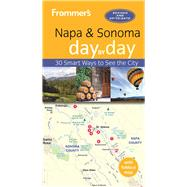 Frommer's Napa and Sonoma day by day by Andrews, Avital Binshtock, 9781628872989