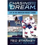Chasing the Dream Life in the American Hockey League by Starkey, Ted, 9781770412989