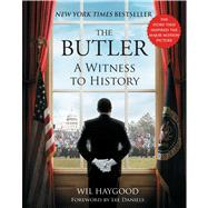 The Butler A Witness to History by Haygood, Wil, 9781476752990
