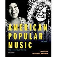 American Popular Music From Minstrelsy to MP3 by Starr, Larry; Waterman, Christopher, 9780190632991