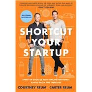 Shortcut Your Startup Speed Up Success with Unconventional Advice from the Trenches by Reum, Courtney; Reum, Carter, 9781501172991