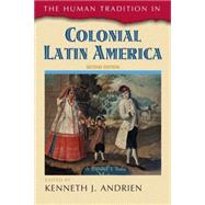 The Human Tradition in Colonial Latin America by Andrien, Kenneth J., 9781442212992