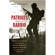 Patriots from the Barrio by Gutierrez, Dave, 9781594162992