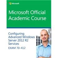 Configuring Advanced Windows Server 2012 Services R2 Services by Regan, Patrick, 9781118882993