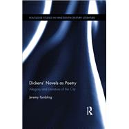 DickensÆ Novels as Poetry: Allegory and Literature of the City by **NFA**; Jeremy, 9781138062993