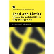 Land and Limits: Interpreting Sustainability in the Planning Process by Cowell; Richard, 9781138992993