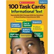 100 Task Cards: Informational Text Reproducible Mini-Passages With Key Questions to Boost Reading Comprehension Skills by Unknown, 9781338112993