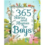 365 Stories and Rhymes for Boys by Parragon Books Ltd., 9781474802994