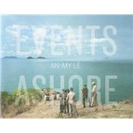 An-my L�: Events Ashore by Le, An-my; Dyer, Geoff, 9781597112994
