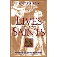 Butler's Lives of the Saints : Concise Edition, Revised and Updated by Walsh, Michael, 9780060692995