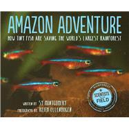 Amazon Adventure by Montgomery, Sy; Ellenbogen, Keith, 9780544352995