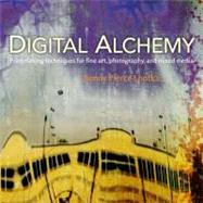 Digital Alchemy Printmaking techniques for fine art, photography, and mixed media by Lhotka, Bonny Pierce, 9780321732996