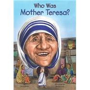 Who Was Mother Teresa? by Gigliotti, Jim; Groff, David, 9780448482996