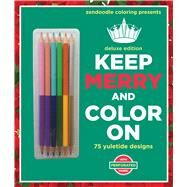 Zendoodle Coloring Presents Keep Merry and Color On Deluxe Edition with Pencils by Mennitt, Meredith, 9781250112996