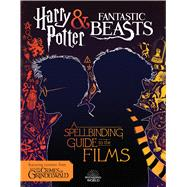 A Spellbinding Guide to the Films of the Wizarding World (Fantastic Beasts: The Crimes of Grindelwald) by Kogge, Michael, 9781338322996