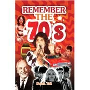 Remember the 70s by Tait, Derek, 9781473892996