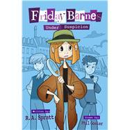 Friday Barnes Under Suspicion by Spratt, R. A.; Gosier, Phil, 9781626722996