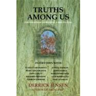 Truths among Us : Conversations on Building a New Culture by Unknown, 9781604862997
