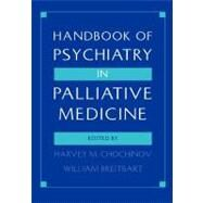 Handbook of Psychiatry in Palliative Medicine by Harvey Max Chochinov; William Breitbart, 9780195092998