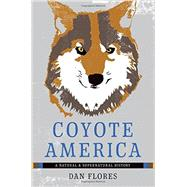 Coyote America by Flores, Dan, 9780465052998