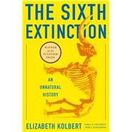 The Sixth Extinction An Unnatural History by Kolbert, Elizabeth, 9780805092998