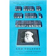 The Death of Ivan Ilyich and Confession by Tolstoy, Leo; Carson, Peter; Beard, Mary, 9780871402998