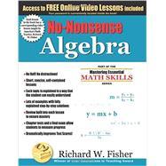 No-Nonsense Algebra by Fisher, Richard W., 9780984362998