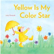Yellow Is My Color Star by Horacek, Judy, 9781442492998