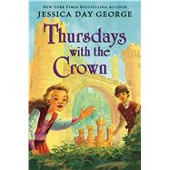 Thursdays with the Crown by George, Jessica Day, 9781619632998