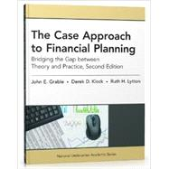 The Case Approach to Financial Planning: Bridging the Gap Between Theory and Practice by Grable, John E.; Klock, Derek D.; Lytton, Ruth H., 9781936362998