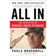 All In : The Education of General David Petraeus by Broadwell, Paula; Loeb, Vernon, 9780143122999