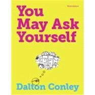 You May Ask Yourself: An Introduction to Thinking Like a Sociologist (Third Edition) by CONLEY,DALTON, 9780393912999