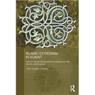 Islamic Extremism in Kuwait: From the Muslim Brotherhood to Al-Qaeda and other Islamic Political Groups by al-Mdaires,Falah Abdullah, 9781138862999