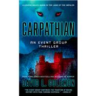 Carpathian An Event Group Thriller by Golemon, David L., 9781250012999