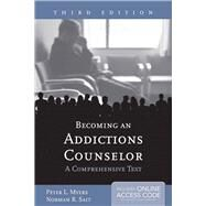 Becoming an Addictions Counselor: A Comprehensive Text (Book with Access Code) by Myers, Peter L.; Salt, Norman R., 9781449673000
