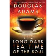 The Long Dark Tea-time of the Soul by Adams, Douglas, 9781476783000