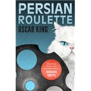 Persian Roulette by King, Oscar, 9781910533000